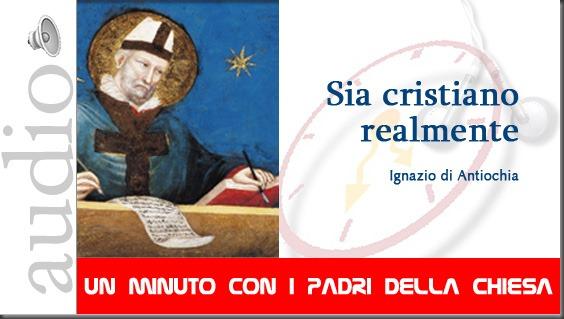 p_07_ignazio_cristiano_realmente_padri_chiesa_paoline_17-10-11